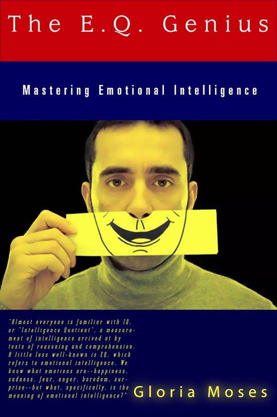 The E.Q. Genius: Mastering Emotional Intelligence