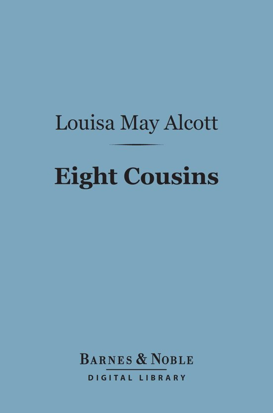 Eight Cousins (Barnes & Noble Digital Library)