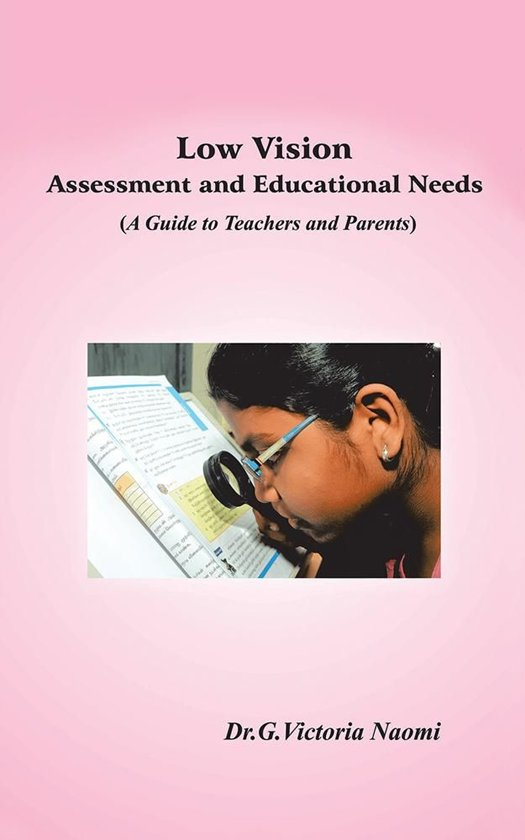 Low Vision: Assessment and Educational Needs