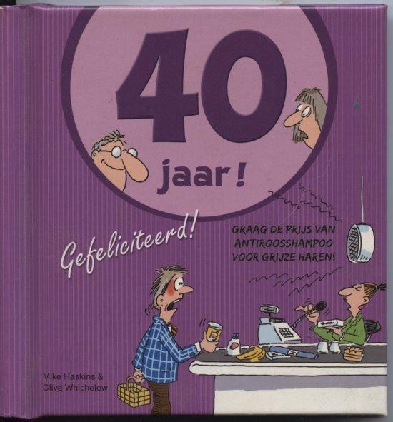 40 gefeliciteerd bol.| 40 Jaar! Gefeliciteerd, Hammond, Andy / Haskins,Mike  40 gefeliciteerd