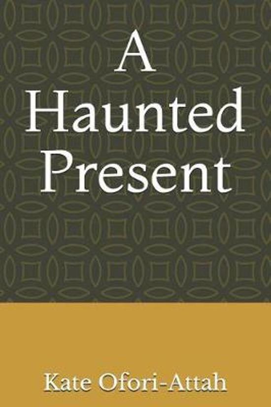 A Haunted Present