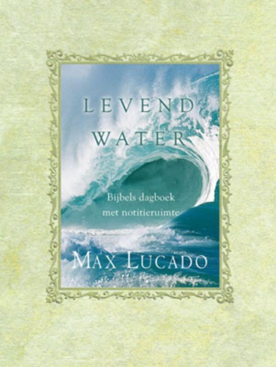 Boek cover Levend water van Max Lucado (Hardcover)