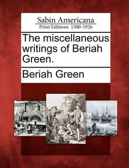 The Miscellaneous Writings of Beriah Green.