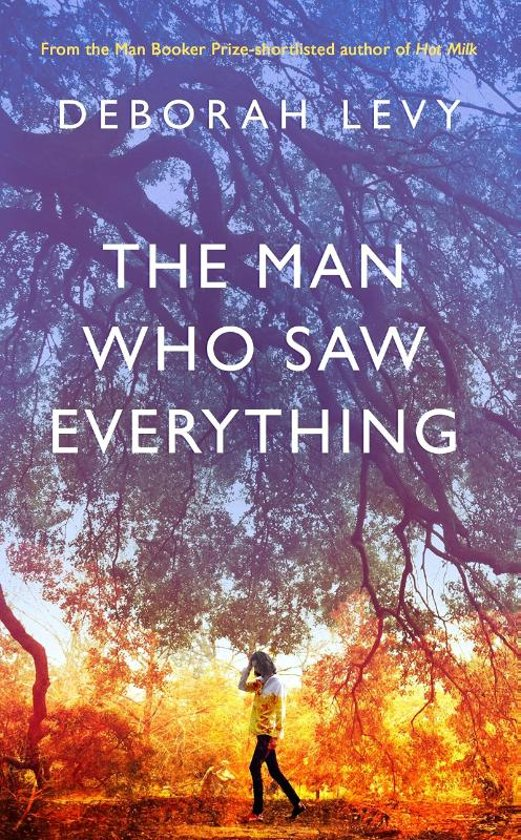 Boek cover The Man Who Saw Everything van Deborah Levy (Hardcover)