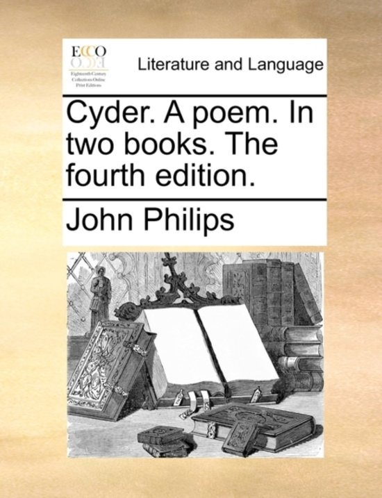 Cyder. a Poem. in Two Books. the Fourth Edition.