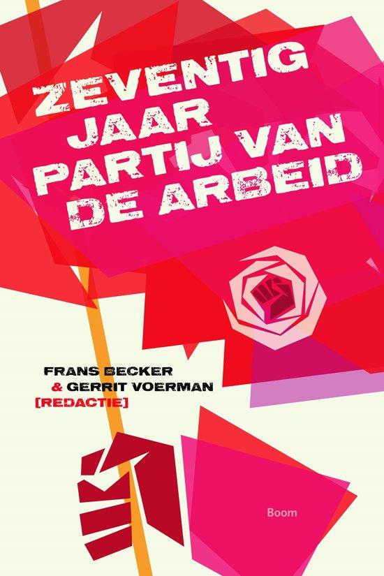 Zeventig jaar Partij van de Arbeid