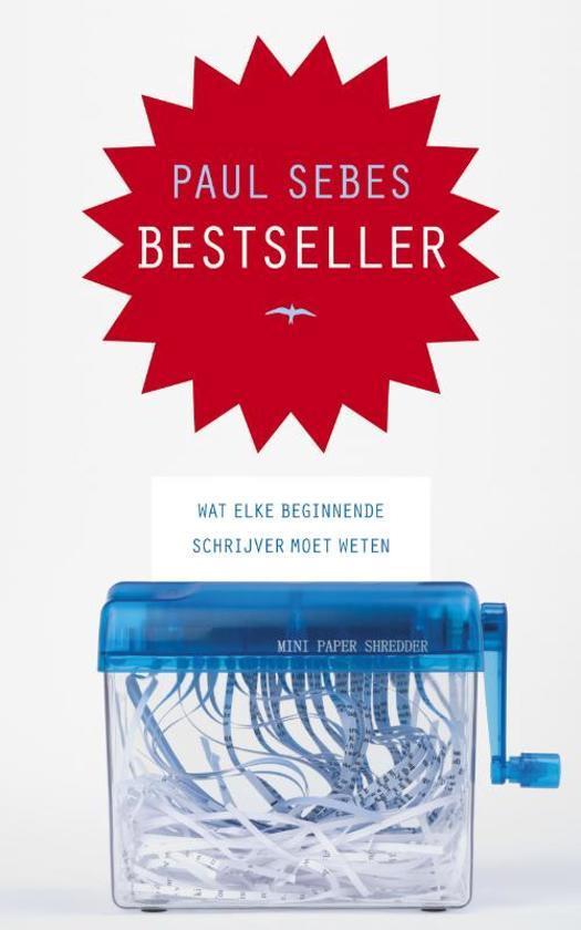 Boek cover Bestseller - Wat elke beginnende schrijver moet weten van Paul Sebes (Paperback)