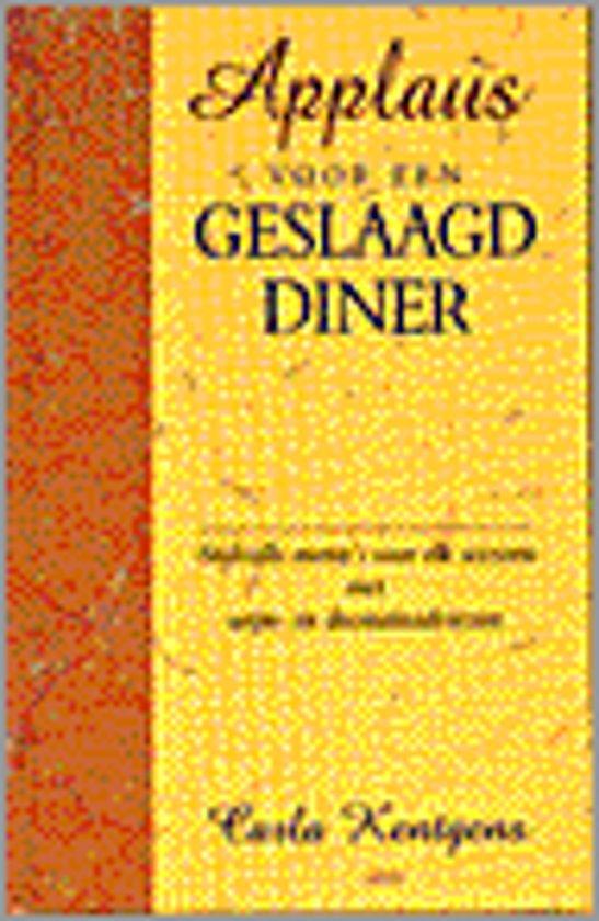 Boek cover Applaus Voor Een Geslaagd Diner van Carla Kentgens (Hardcover)