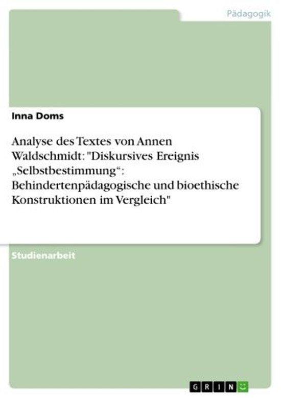 Analyse des Textes von Annen Waldschmidt: 'Diskursives Ereignis 'Selbstbestimmung': Behindertenpädagogische und bioethische Konstruktionen im Vergleich'
