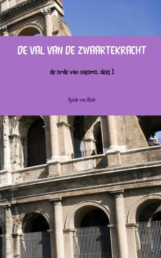DE VAL VAN DE ZWAARTEKRACHT - Sjaak van Beek pdf epub