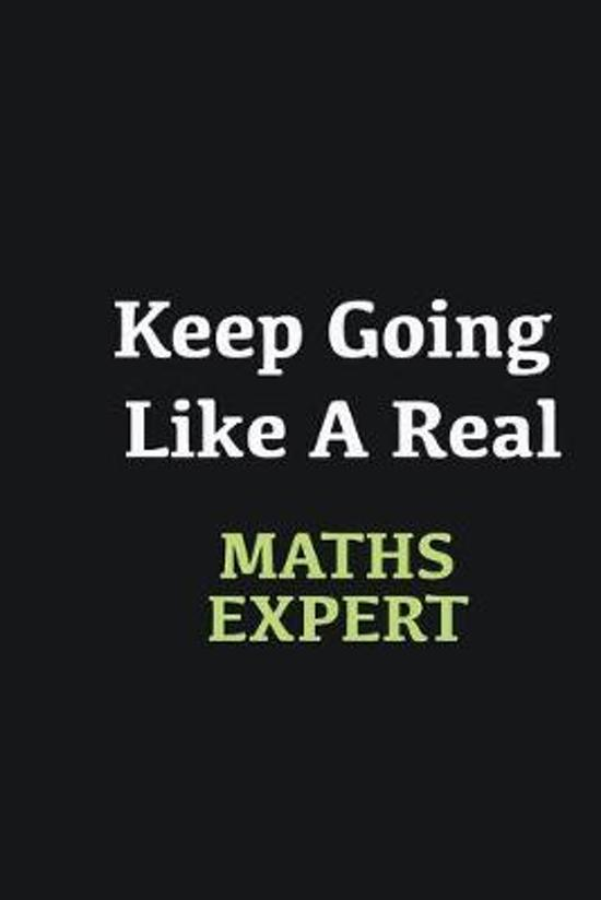 Keep Going Like a Real Maths Expert: Writing careers journals and notebook. A way towards enhancement