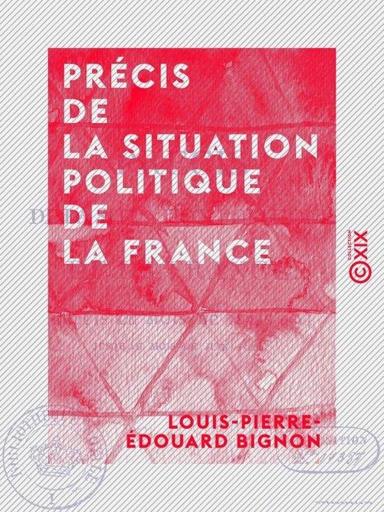 Afbeelding van Précis de la situation politique de la France - Depuis le mois de mars 1814 jusquau mois de juin 1815