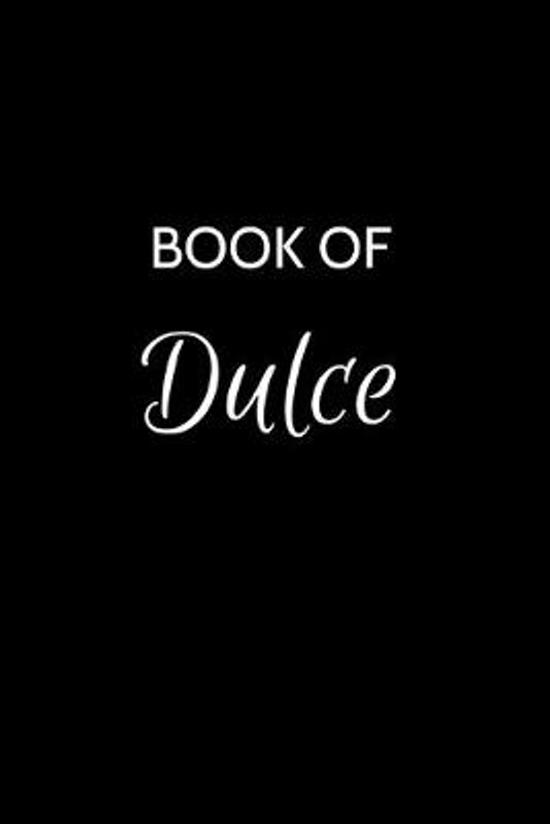 Book of Dulce: A Gratitude Journal Notebook for Women or Girls with the name Dulce - Beautiful Elegant Bold & Personalized - An Appre