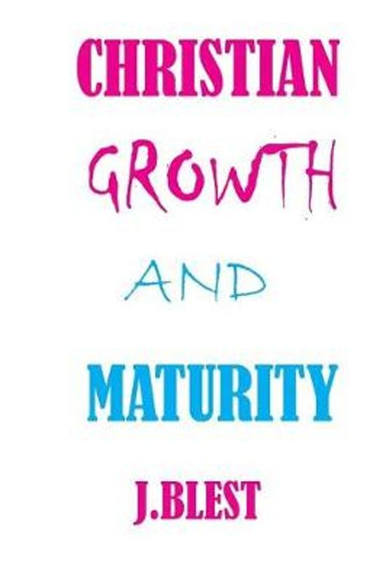 Christian Growth And Maturity