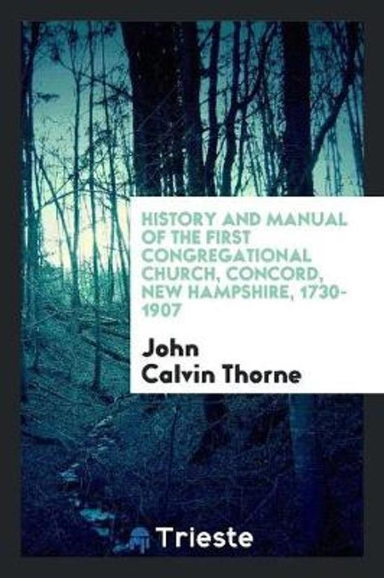 History and Manual of the First Congregational Church, Concord, New ...