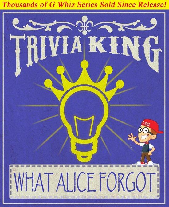 What Alice Forgot - Trivia King!