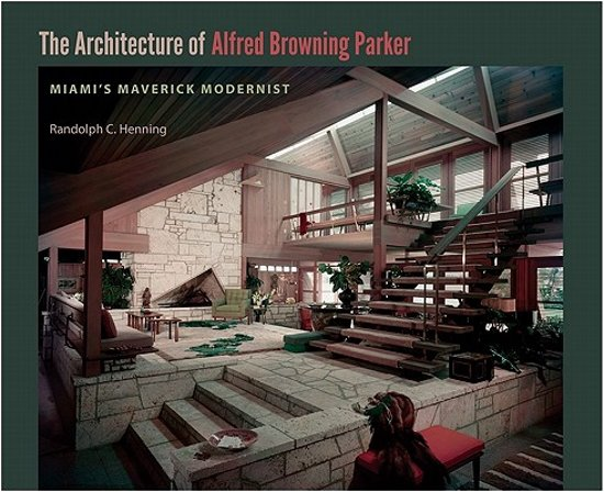 The Architecture of Alfred Browning Parker