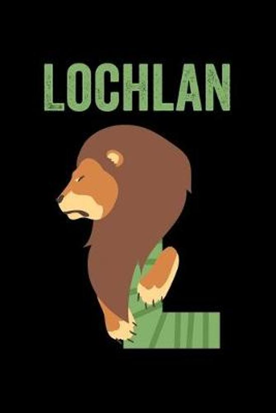 Lochlan: Journal (Diary, Notebook) Personalized Custom Name Alphabet Lion Birthday Gift for Boys