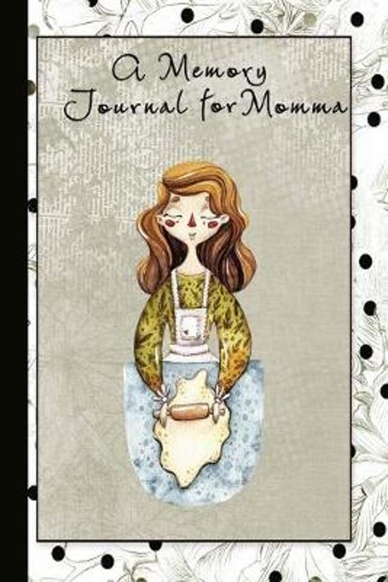 A Memory Journal for Momma: A Guided Journal for Keeping Treasured Memories.
