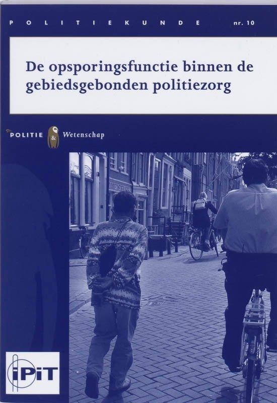 Politiekunde 10 - De opsporingsfunctie binnen de gebiedsgebonden politiezorg