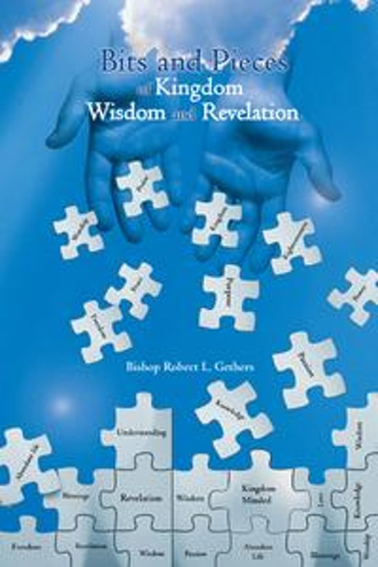 Bits and Pieces of Kingdom Wisdom and Revelation