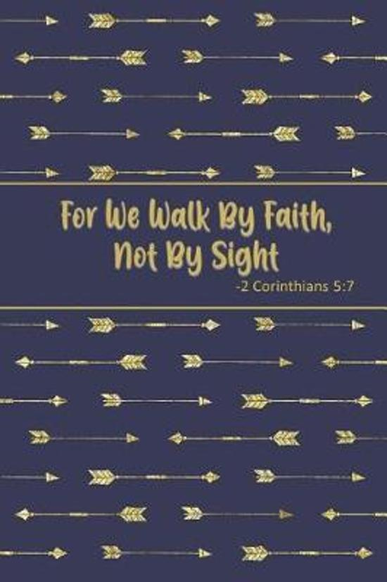 For We Walk by Faith, Not by Sight - 2 Corinthians 5
