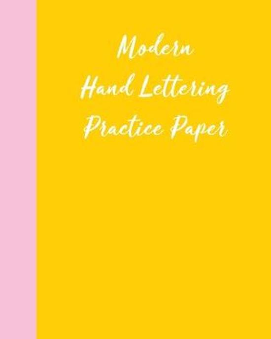 Modern Hand Lettering Practice Paper: Notebook for Calligraphy and Writing Practice with Minimalist Pink and Yellow Cover Design