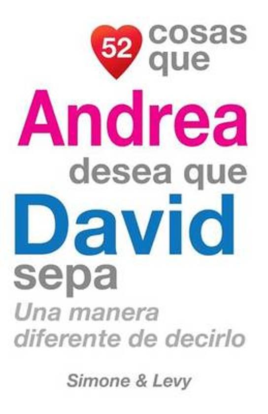 52 Cosas Que Andrea Desea Que David Sepa