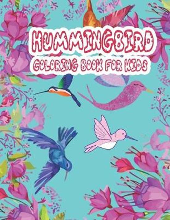 Hummingbird Coloring Coloring Book for Kids: more then 100 pages 50 unique picture perfect for kids coloring pages to develop focus, motor skill, crea