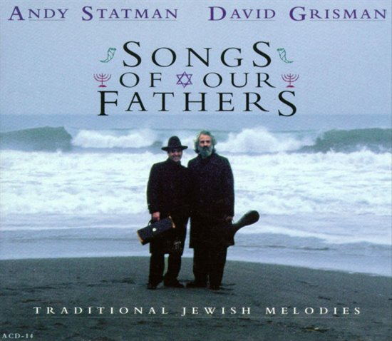 Songs Of Our Fathers: Traditional Jewish Melodies