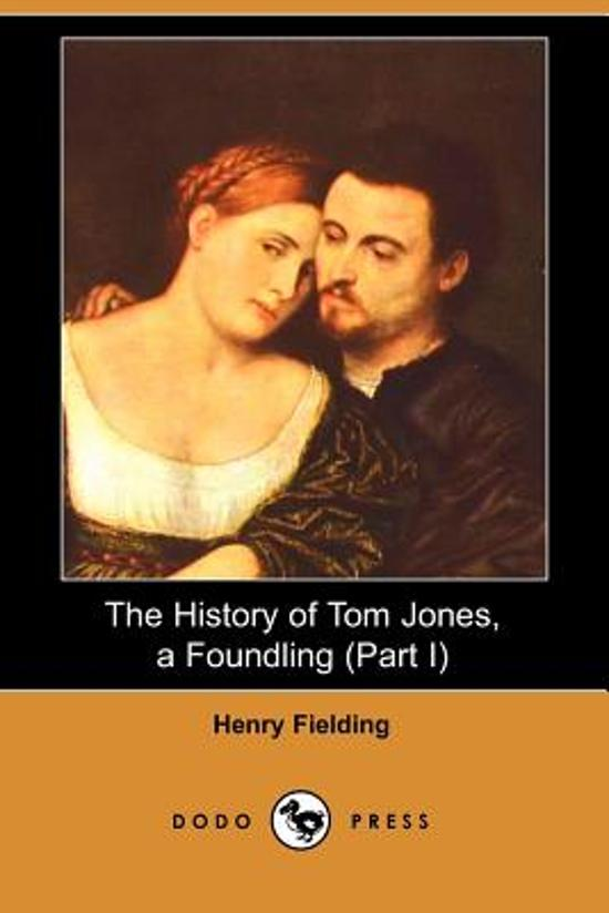 an examination of the novel the history of tom jones by henry fielding The history of tom jones, a foundling henry fielding and a curious discourse between mr jones and the man of the hill book ix book x—in which the history.