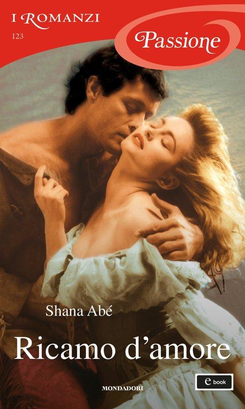 Bolcom Ricamo Damore I Romanzi Passione Ebook Shana Abe