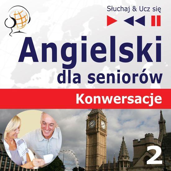 Angielski dla seniorow. Konwersacje: Część 2. Edukacja i praca – Słuchaj & Ucz się