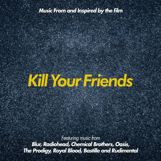 Kill Your Friends (Ost)