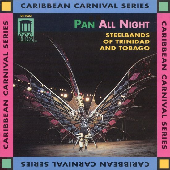 Pan All Night - Steelbands Of Trinidad & Tobago