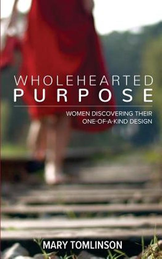 Wholehearted Purpose