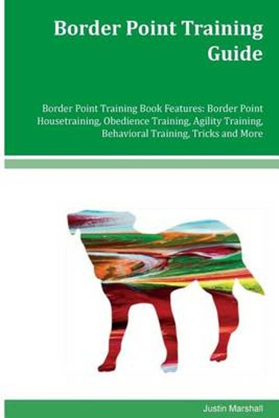 Border Point Training Guide Border Point Training Book Features