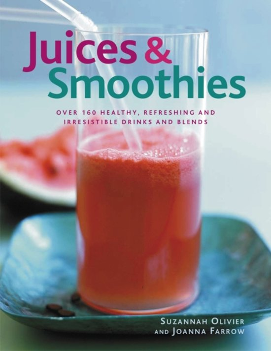 Boek cover Juices & Smoothies van Suzannah Olivier (Paperback)