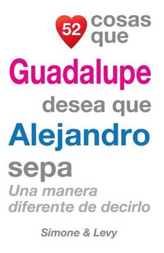 52 Cosas Que Guadalupe Desea Que Alejandro Sepa
