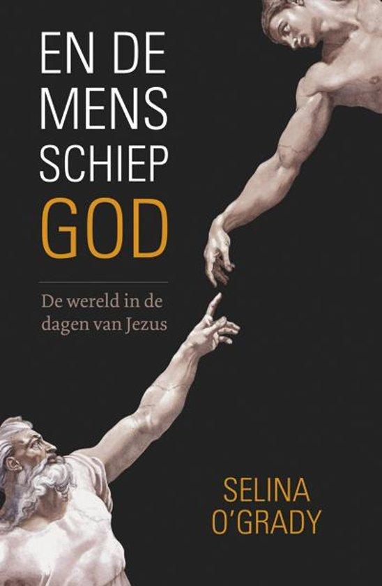 Boek cover En de mens schiep God van Selina OGrady (Paperback)