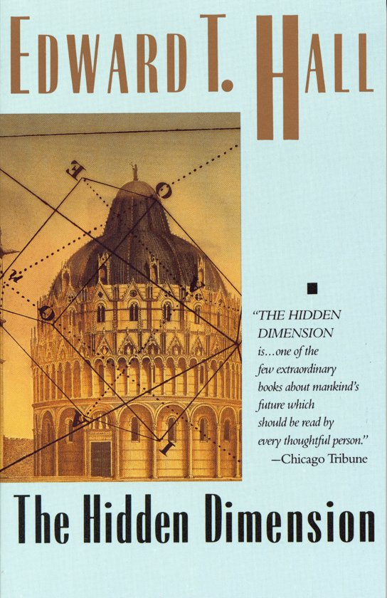 hidden dimension edward t hall Novel review: the hidden dimension by edward t hall 4/5 stars there's plenty to say about this book, written in the 1960's, that is still prevalent and if.