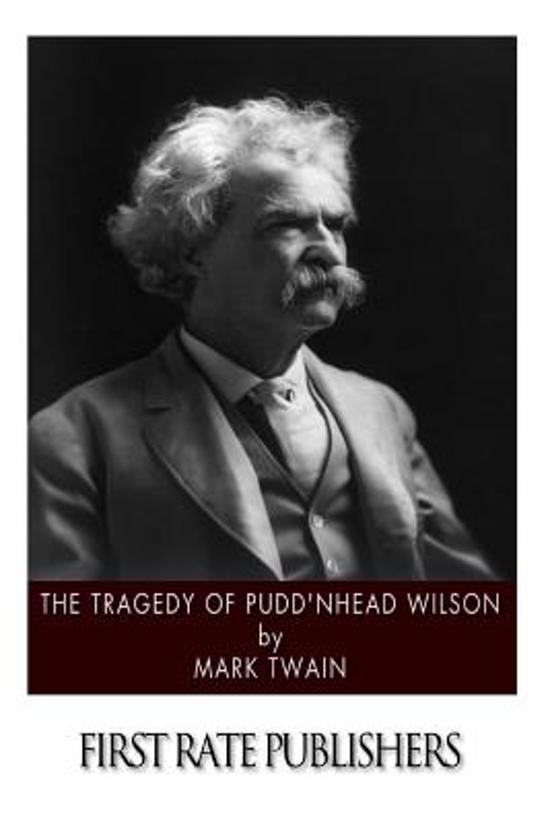 a literary analysis of puddnhead wilson This lesson will provide a summary of mark twain's novel 'pudd'nhead wilson' pudd'nhead wilson: summary, analysis & quotes go to literary analysis.