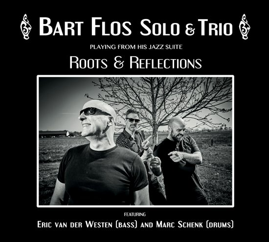 Bart Flos Solo & Trio - Roots & Reflections [3CD]