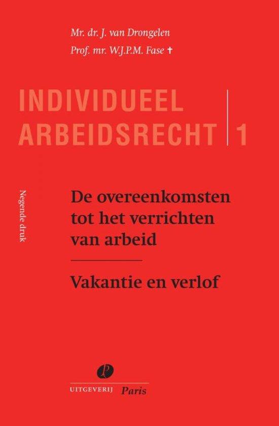 Boek cover Serie Individueel Arbeidsrecht 1 - De overeenkomsten tot het verrichten van arbeid Vakantie en verlof van J. van Drongelen (Onbekend)