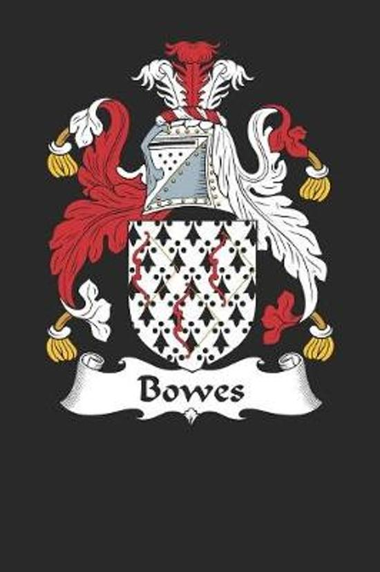 Bowes: Bowes Coat of Arms and Family Crest Notebook Journal (6 x 9 - 100 pages)