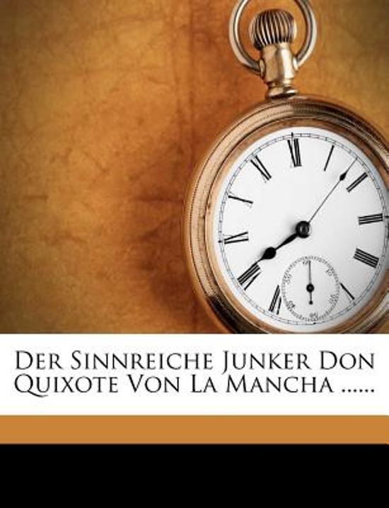 Der Sinnreiche Junker Don Quixote Von La Mancha ......