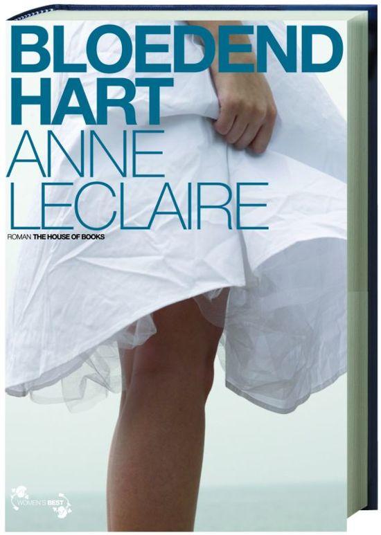 Bloedend Hart - Anne D. Leclaire |