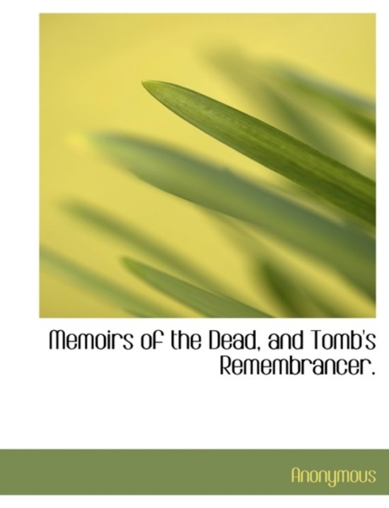 Memoirs of the Dead, and Tomb's Remembrancer.