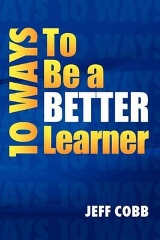 10 Ways to Be a Better Learner