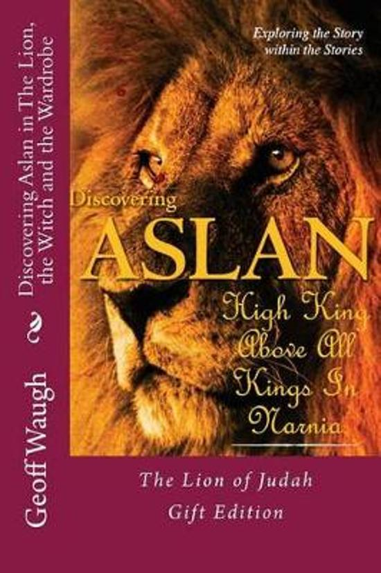 Discovering Aslan in 'the Lion, the Witch and the Wardrobe' Gift Edition